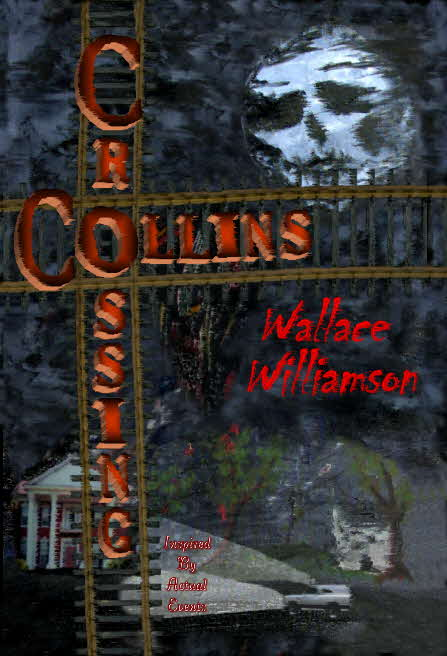 Collins Crossing ... Hurricane, Tornado, Floods, Murder ... Th'Crossin' Has It All!!!