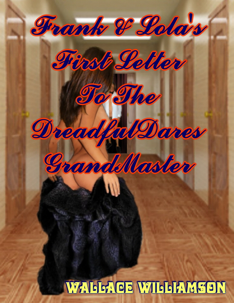 Here's A Big Pic Of The Cover 4 Frank & Lola's First Letter 2 The DreadfulDares GrandMaster!  Click The Pic 4 A Better View!!!