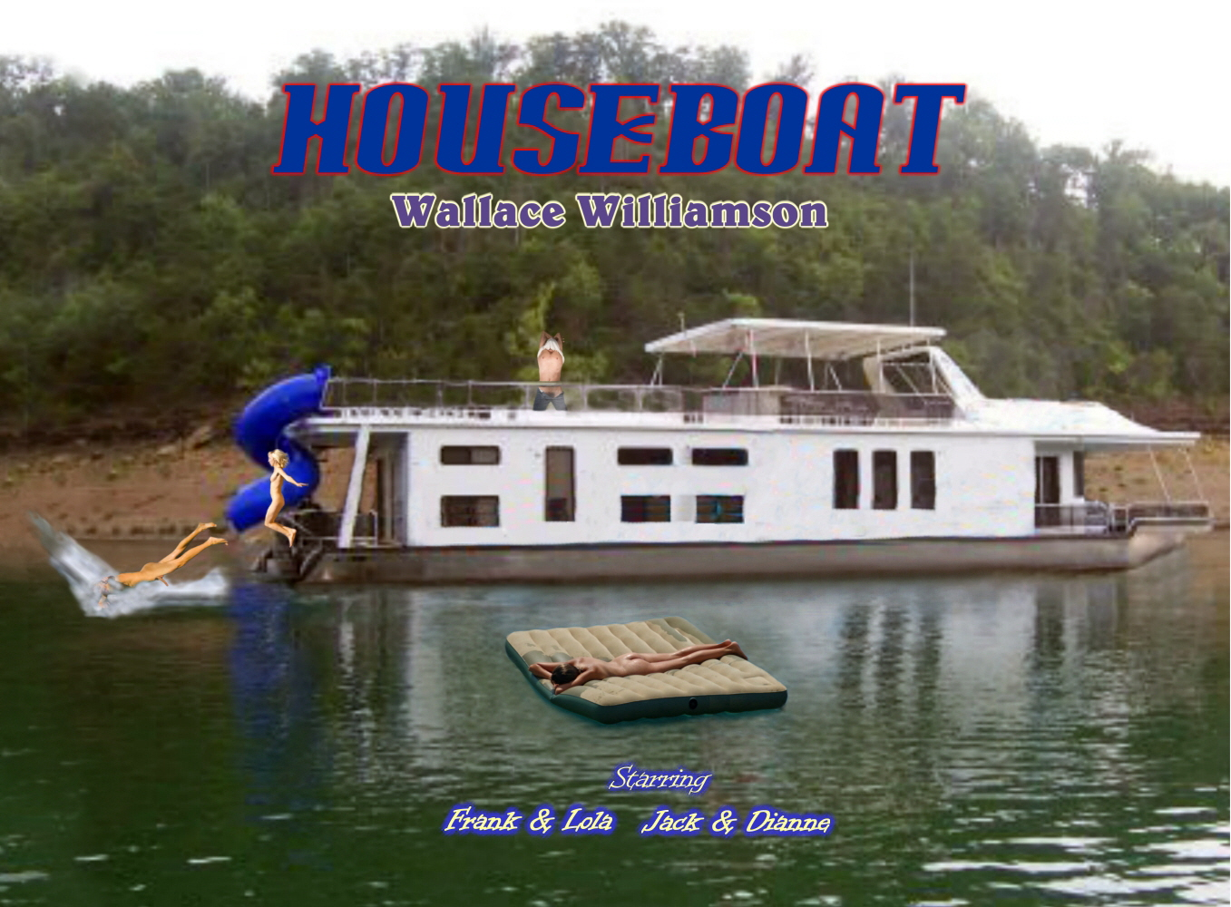 Here's The HouseBoat Cover Without Those Silly Words Covering Up The Good Stuff!!  Makes You Want 2 Read The Story, Doesn't It?  Click The Pic When You Forget Who's Who!!!