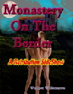 Click Here 4 A Better Look @  The Monastery On The Border Cover!!