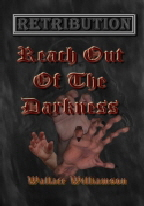 RETRIBUTION: REACH OUT OF THE DARKNESS  is here!!!  Bek is hunting, and this time she's bringing along some new friends!!!